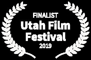 2019 FINALIST - The Utah Film Festival